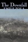 The Downfall (Les Rougon-Macquart, #19) - Émile Zola, E. P. Robins