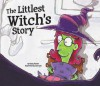 The Littlest Witch's Story - Rusty Fischer, Rusty Fisher