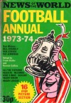 News of the World Football Annual 1973-74. - Frank Butler, Patrick Collins