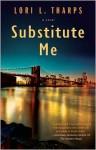 Substitute Me - Lori L. Tharps