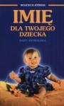 Imię dla Twojego Dziecka Rady Astrologa - Wojciech Jóźwiak