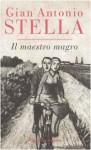 Il maestro magro - Gian Antonio Stella