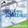 Immer wenn der Schnee fällt (Nordic Killing) - Marit Reiersgård, Susanne von Medvey, Audible GmbH