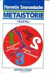 Metaistorie: Trilogie teatrala in cadrul Miscarii literare paradoxiste (Romanian Edition) - Florentin Smarandache