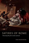 Satires of Rome: Threatening Poses from Lucilius to Juvenal - Kirk Freudenburg
