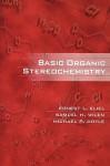 Basic Organic Stereochemistry - Ernest L. Eliel, Michael P. Doyle, Samuel H. Wilen