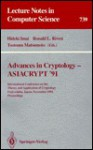 Advances In Cryptology, Asiacrypt '91: International Conference On The Theory And Application Of Cryptology, Fujiyoshida, Japan, November 11 14, 1991: Proceedings - Hideki Imai, Ronald L. Rivest