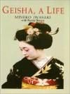 Geisha a Life - Mineko Iwasaki, Odell Brown Myers, Rande Brown Ouchi