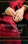 Shakespeare's Lady - Alexa Schnee