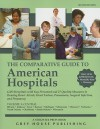 The Comparative Guide to American Hospitals, Volume 3: Central Region - David Garoogian