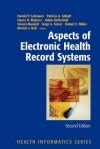 Aspects of Electronic Health Record Systems - Harold P. Lehmann, Patricia A. Abbott, Nancy K. Roderer, Adam Rothschild, Steven Mandell, Jorge Ferrer, Robert E. Miller, Marion J. Ball, H. Pardes