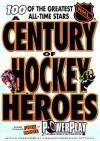 Century of Hockey Heroes - James Duplacey, Eric Zweig, Gary Bettman