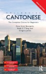 Colloquial Cantonese 2nd edition - Dana Scott Bourgerie, Keith S T Tong, Gregory James