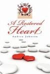 A Restored Heart - Andrea Johnson