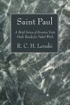 Saint Paul: A Brief Series of Evening Texts Made Ready for Pulpit Work - Richard C.H. Lenski