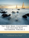 The Holy Bible, Containing the Old and New Testaments, Volume 2 - Leicester Ambrose Sawyer, Constantin von Tischendorf, August Hahn