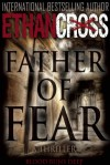 Father of Fear: A Shepherd Thriller - Ethan Cross