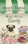 Make Haste Slowly - Rognlie, Amy