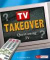 TV Takeover: Questioning Television - Guofang Wan, Guofang