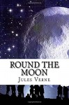Round the Moon: Extraordinary Voyages # 7 - Jules Verne