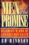 Men of the Promise: Becoming a Man of Courageous Faith - Ed Hindson