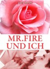 Mr. Fire und ich, Band 6 (German Edition) - Lucy Jones