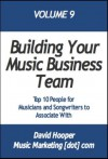Building Your Music Business Team (MusicMarketing.com Presents) - David Hooper