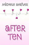 After Ten - Michele Shriver