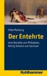 Der Entehrte: Eine Novelle Von Philalethes, Konig Johann Von Sachsen - Philalethes, Silke Marburg