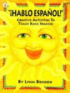 Hablo Espanol: Creative Activities To Teach Basic Spanish - Lynn Brisson