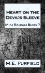 Heart on the Devil's Sleeve (Miki Radicci ) (Volume 7) - M.E. Purfield