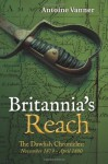 Britannia's Reach: The Dawlish Chronicles November 1879 - April 1880 - Antoine Vanner