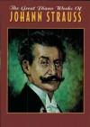 The Great Piano Works of Johann Strauss - Johann Strauss II