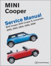 Mini Cooper Service Manual 2002-2006: Cooper, Cooper S, Including Convertible - Bentley Publishers