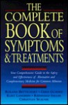 The Complete Book of Symptoms and Treatments: Your Comprehensive Guide to the Safety and Effectiveness of Alternative and Complementary Medicine for C - Roland Bettschart, Kurt Langbein, Christian Skalnik, Roland Bettschart
