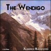 The Wendigo - Algernon Blackwood, Amy Gramour