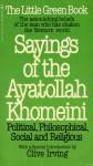 Sayings of the Ayatollah Khomeini: Political, Philosophical, Social, & Religious - Ruhollah Khomeini