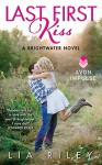 Last First Kiss: A Brightwater Novel - Lia Riley