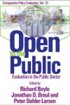 Open to the Public: Evaluation in the Public Arena - Richard Boyle, Jonathan D. Breul, Peter Dahler-Larsen