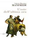 L'oste dell'ultima ora - Valerio Massimo Manfredi