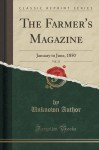 The Farmer's Magazine, Vol. 21: January to June, 1850 (Classic Reprint) - Unknown Author