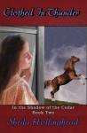 Clothed in Thunder (In the Shadow of the Cedar, #2) - Sheila Hollinghead