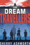 The Dream Travellers - Sherry Ashworth
