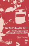 The West's Road to 9/11: Resisting, Appeasing and Encouraging Terrorism since 1970 - David Carlton