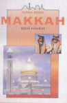 Makkah (Alpha Holy Cities) - Rosie Hankin