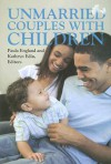 Unmarried Couples With Children - Paula England, Kathryn Edin