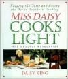 Miss Daisy Cooks Light: The Healthy Revelation - Daisy King