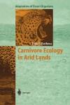 Carnivore Ecology in Arid Lands - Jacobus du P. Bothma