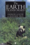 The Earth Transformed: An Introduction to Human Impacts on the Environment - Andrew S. Goudie, Heather A. Viles