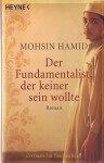 Der Fundamentalist, Der Keiner Sein Wollte - Mohsin Hamid